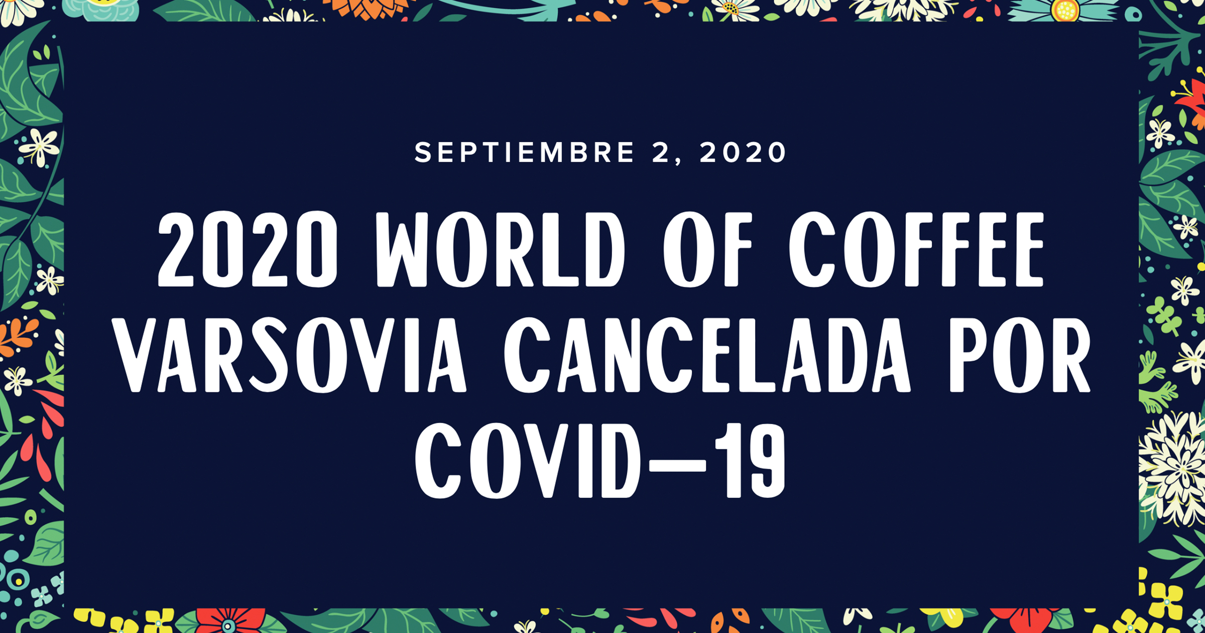 2020 World Of Coffee Varsovia cancelada por COVID-19